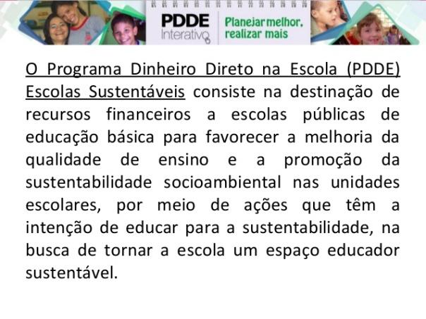 apresentacao-programa-dinheiro-direto-na-escola-pdde-escolas-sustentveis-1-638